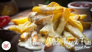Home-made French Fries With Cheese Sauce Recipe | Chef Sanjyot Keer | Your Food Lab
