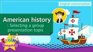 8. American history: Selecting a group presentation topic - Educational video for Kids