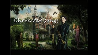 Miss Peregrine's home - songs for characters