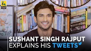 Sushant Singh Rajput Explains His Tweets | Film Companion