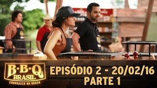 BBQ Brasil (20/02/16) - Episódio 2 - Parte 1