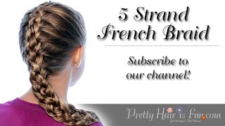 How To: French 5 Five Strand Braid | Pretty Hair is Fun