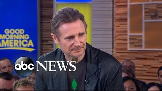 Liam Neeson clarifies controversial revenge remarks: 'I'm not a racist'   GMA
