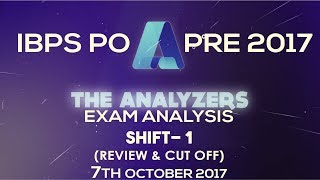 Analyzer - Exam Analysis Of IBPS PO PRE 2017 SHIFT- 1 (Review & Cut Off) 7th October 2017