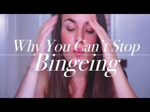 Why You Can't Stop Bingeing / The Mental Side
