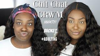 CHIT CHAT GRWM   ANXIETY, ADULTING, BROKE CREATOR?!   ft PEERLESS VIRGIN HAIR