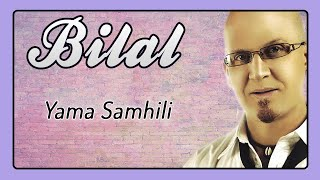 Cheb Bilal - Yama Samhili