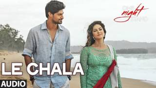 LE CHALA Full Song Audio  ONE NIGHT STAND   Sunny Leone, Tanuj Virwani | Latest Songs