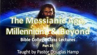 29 Messianic Age & Millennium Origin and Fall of Satan