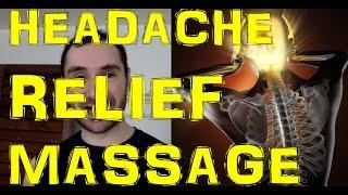 Get Headache Relief FAST Through This Headache Remedy Self Massage