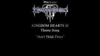 "KINGDOM HEARTS III Theme Song Trailer – ""Don't Think Twice"" by Utada Hikaru"