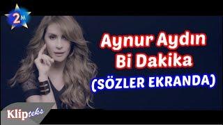 Aynur Aydın - Bi Dakika (SÖZLER EKRANDA)