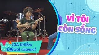 Gia Khiêm Vì Tôi Còn Sống (Cover)   Hoàng Tử Gia Khiêm Thần Tượng Âm Nhạc Nhí, Vietnam Idol Kids