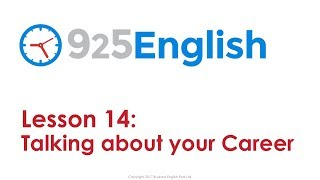 Learn English with 925 English - Lesson 14: Talking about your Career   English Conversation Lessons