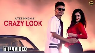 CRAZY LOOK || A-TEE SINGH || YAAR ANMULLE RECORDS|| SONG 2016