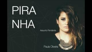 Paula Oliveira - Piranha