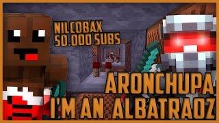 ARONCHUPA - I´M AN ALBATRAOZ in MINECRAFT