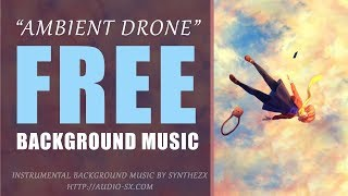 FREE DOWNLOAD / AMBIENT DRONE / Free Romantic Background Music / No Copyright music by Synthezx