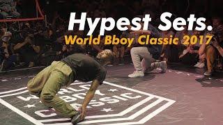 HYPEST SETS OF WORLD BBOY CLASSIC 2017!