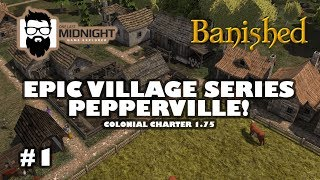 Banished Colonial Charter 1.75 - Epic Village Series - Pepperville - Birth of a Village! - Part 1