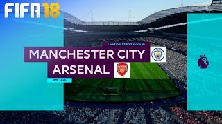 FIFA 18 - Manchester City vs. Arsenal @ Etihad Stadium