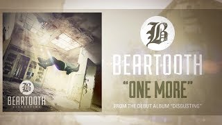 Beartooth - One More (Audio)