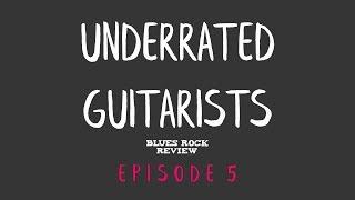 Underrated Guitarists (Episode 5)