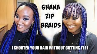 Ghana Zip Braids (Shorten your hair WITHOUT cutting it!)