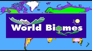 Major Biomes of the World : For Kids