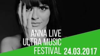 Anna - Live At Ultra Music Festival 2017, Resistance Stage (Miami, United States) - 24.03.2017