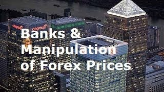 Bank Manipulation of Forex Prices - Do Brokers and Banks Manipulate Prices? the Facts