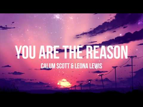 Download Calum Scott & Leona Lewis - You Are The Reason (Duet Version) - (LyricsLyrics Video) free
