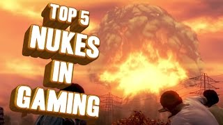 Top 5 - Nukes in gaming