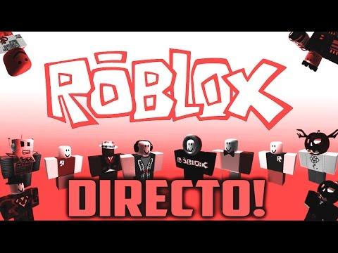 ROBLOX EN DIRECTO! VEN A DIVERTIRTE!
