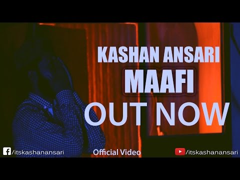 MAAFI - KASHAN ANSARI  | OFFICIAL MUSIC VIDEO | 2017 | Latest Urdu Rap Song