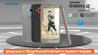 Samsung Galaxy J2 2016 Specifications|Price|Review|First Impression in Bangladesh