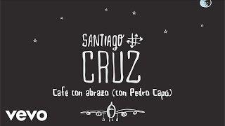 Santiago Cruz - Café con Abrazo (Cover Audio) ft. Pedro Capó