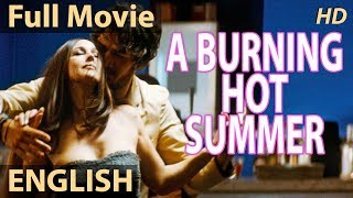 A Burning Hot Summer Full Movie - Hollywood Movies | English Movies | Monica Bellucci, Louis Garrel