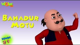Bahadur Motu - Motu Patlu in Hindi