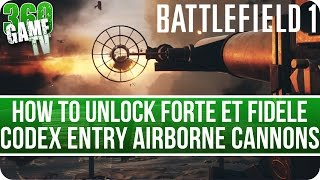 Battlefield 1 Airborne Cannons - How to unlock Codex Entry in Forte et fidele (Destroy 10 aircraft)