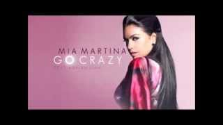 Mia Martina ft. Adrian Sina - Go Crazy [Lyrics + HD ]
