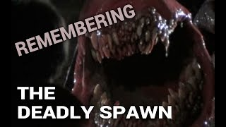 Remembering: The Deadly Spawn (1983)