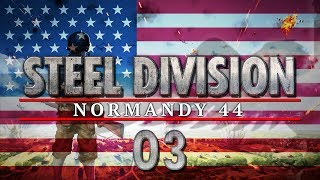 Steel Division Normandy US CAMPAIGN #03 BURNING BRIDGES - Steel Division Let's Play