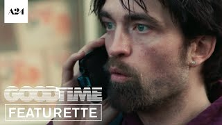Good Time   The Fabric of the City   Official Featurette HD   A24