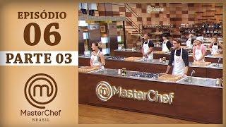 MASTERCHEF BRASIL (11/04/2017) | PARTE 3 | EP 6 | TEMP 04