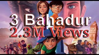 3 Bahadur the voice