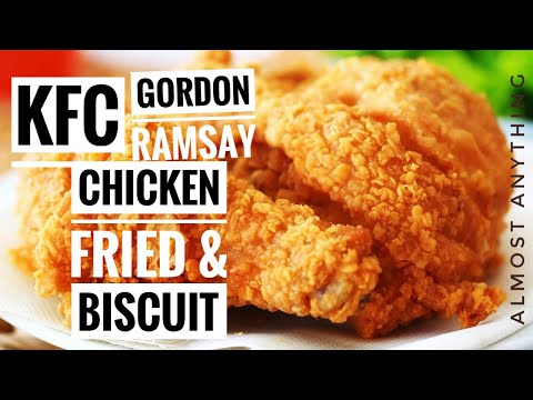 Gordon Ramsay s KFC Style Fried chicken and Biscuit Almost Anything
