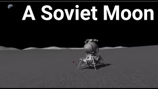 A Soviet Moon: If History Had Gone Differently - Kerbal Space Program (RSS/RO)
