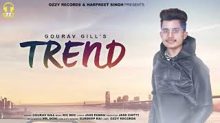 Trend | Gourav Gill | Ric Roc | Latest Punjabi Song 2018 | Ozzy Records | Jass Chitti