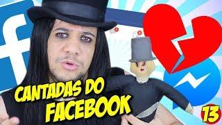 CANTADAS DO FACEBOOK - Lendo comentários